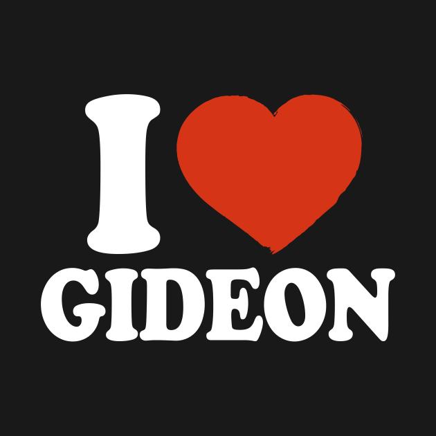 TeePublic: I Love Gideon