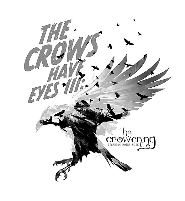 RedBubble: The Crows Have Eyes III:  The Crowening