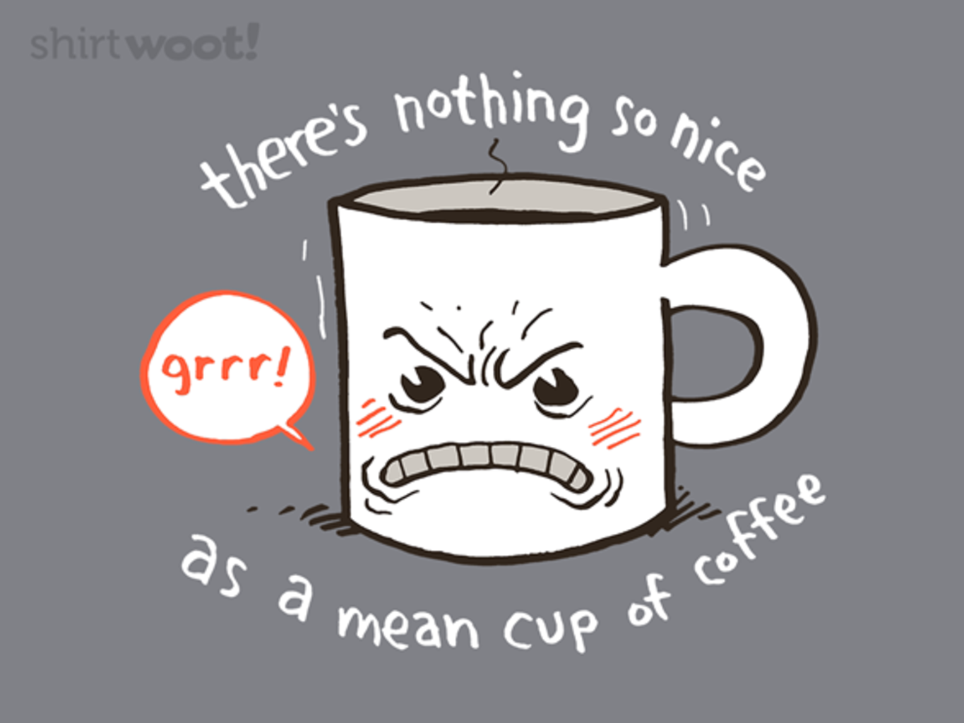 Woot!: A Mean Cuppa