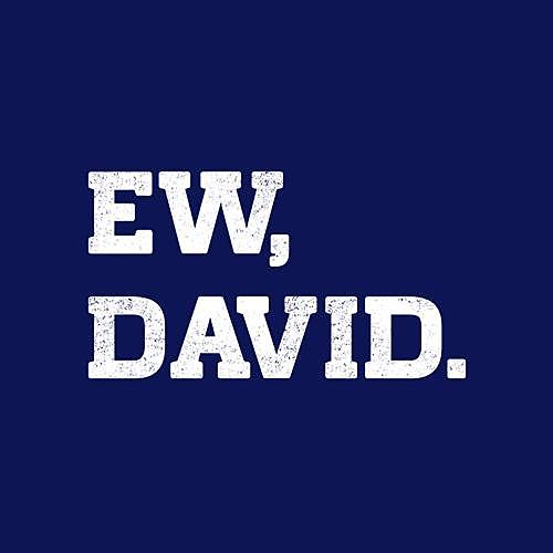 Five Finger Tees: Ew, David T-Shirt