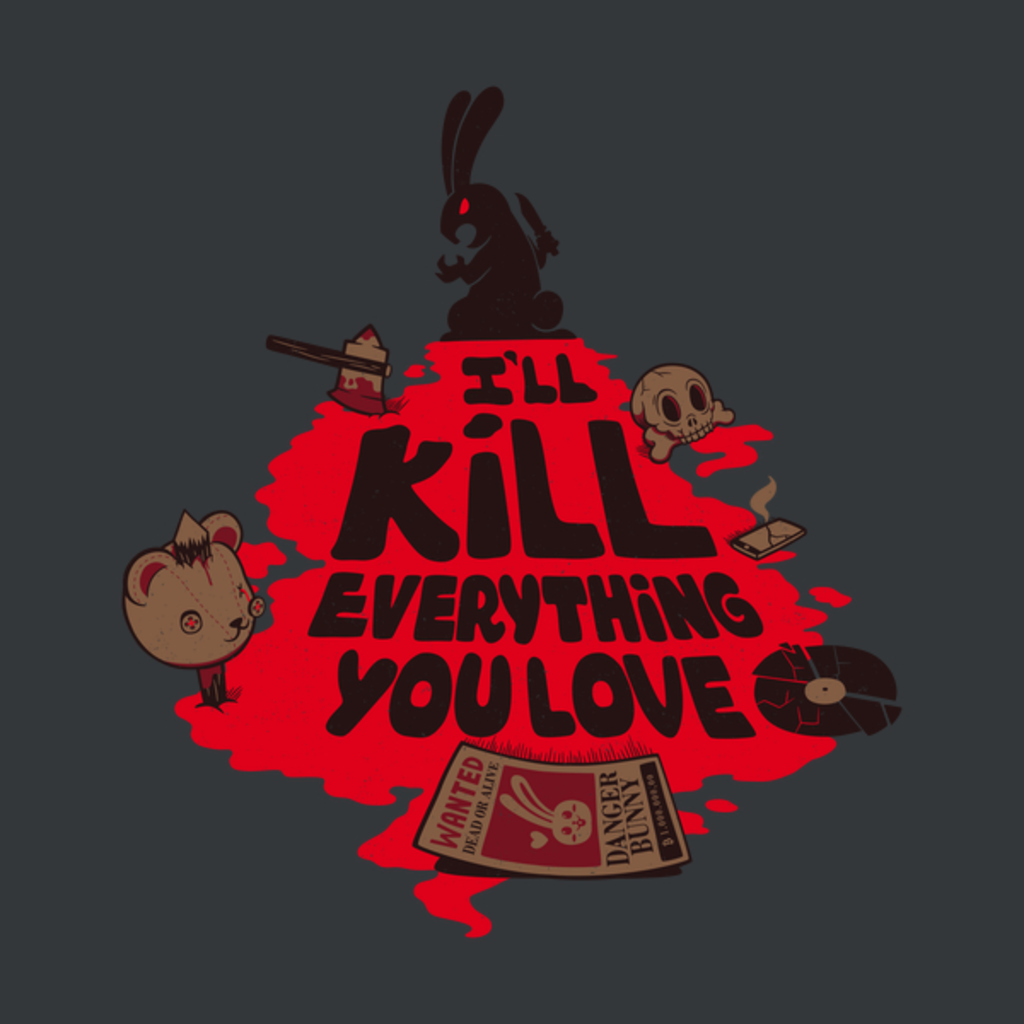 NeatoShop: I'll Kill Everything You Love