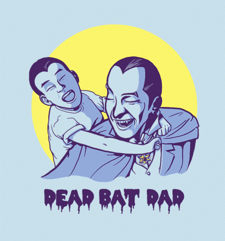 BustedTees: Dead Bat Dad