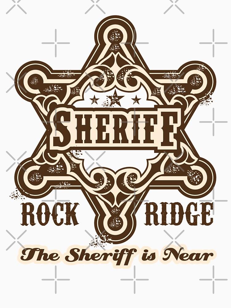 RedBubble: The Sheriff of Rockridge is Near!