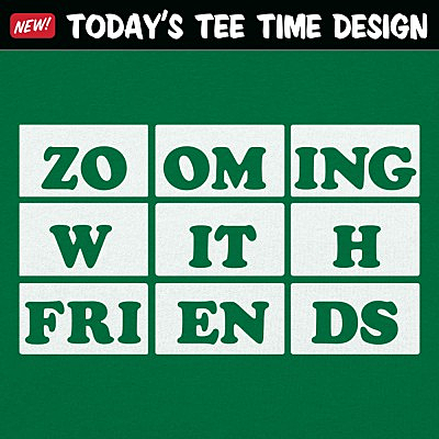 6 Dollar Shirts: Zooming With Friends