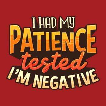 BustedTees: Patience Tested Negative