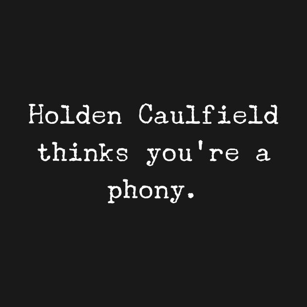 TeePublic: Holden Caulfield thinks you're a phony.