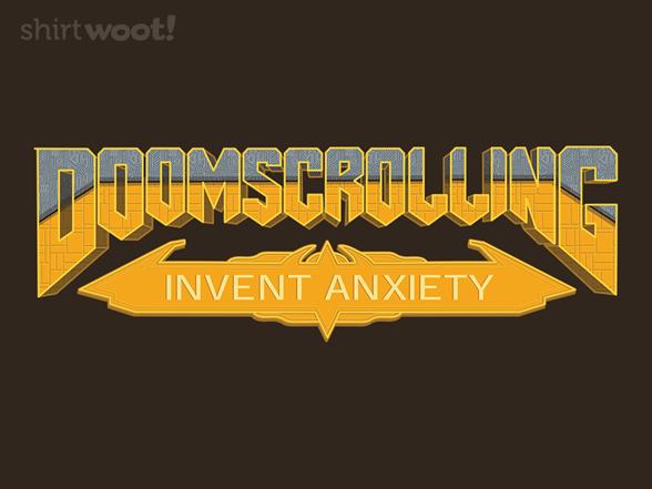Woot!: Doomscrolling