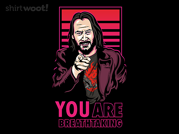 Woot!: YOU are Breathtaking