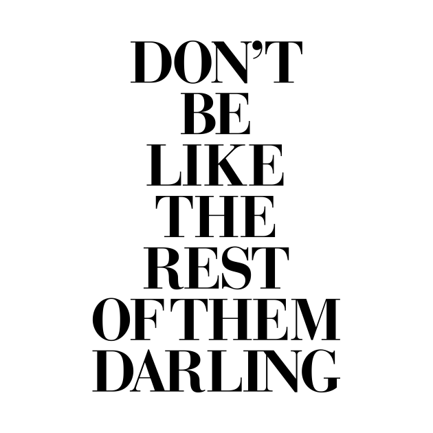 TeePublic: Don't Be Like the Rest of the Darling