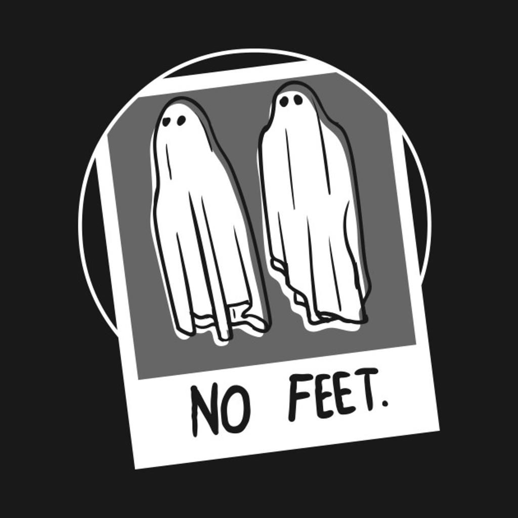 TeePublic: No Feet.