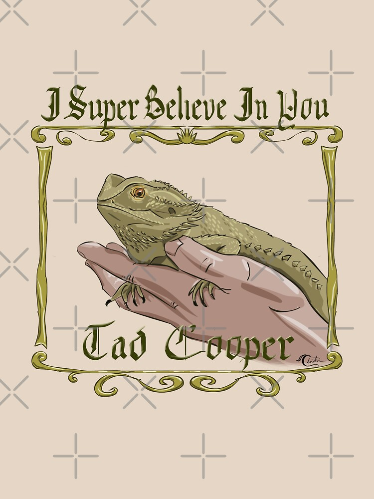 RedBubble: I Super Believe In You Tad Cooper
