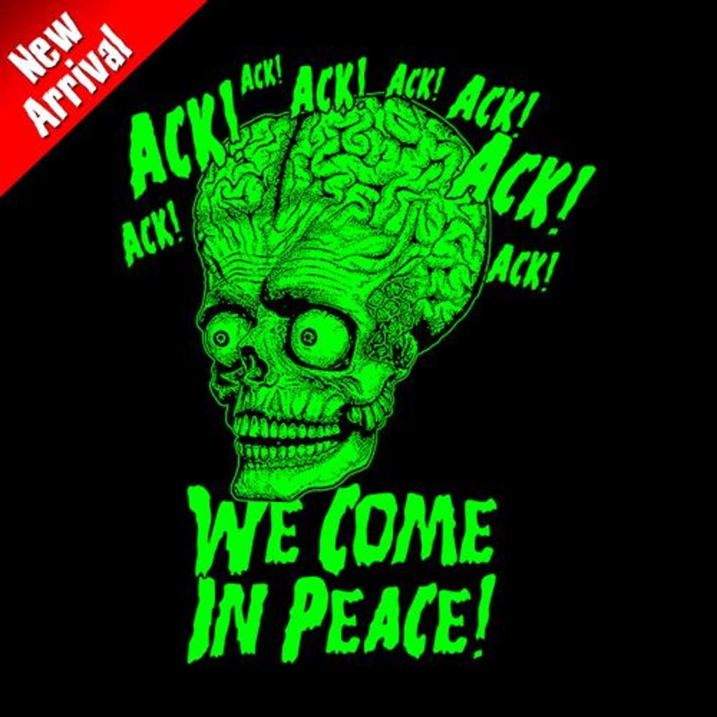 Five Finger Tees: Ack! We Come In Peace T-Shirt