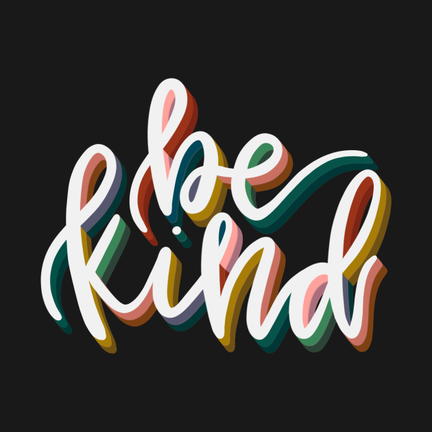 TeePublic: Be Kind Calligraphy Lettering Quote