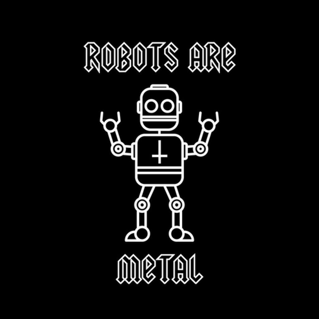 BustedTees: Robots Are Metal