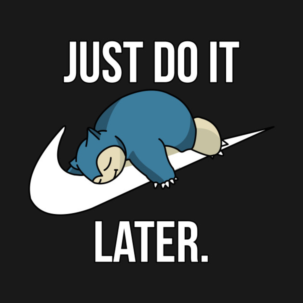 TeePublic: Just Do It Later T-Shirt