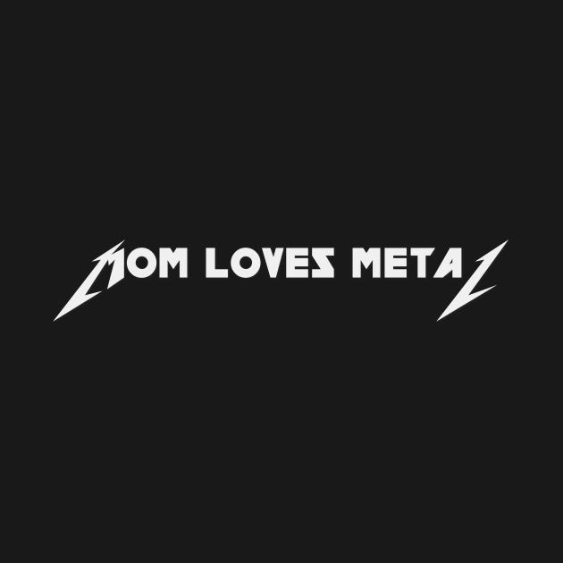 TeePublic: Mom Loves Metal