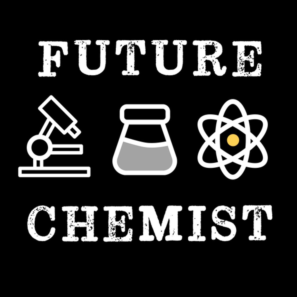 NeatoShop: Yeah I'm A Future Chemist Retro Vintage
