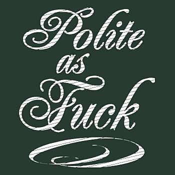 BustedTees: Polite As Fuck Hoodie