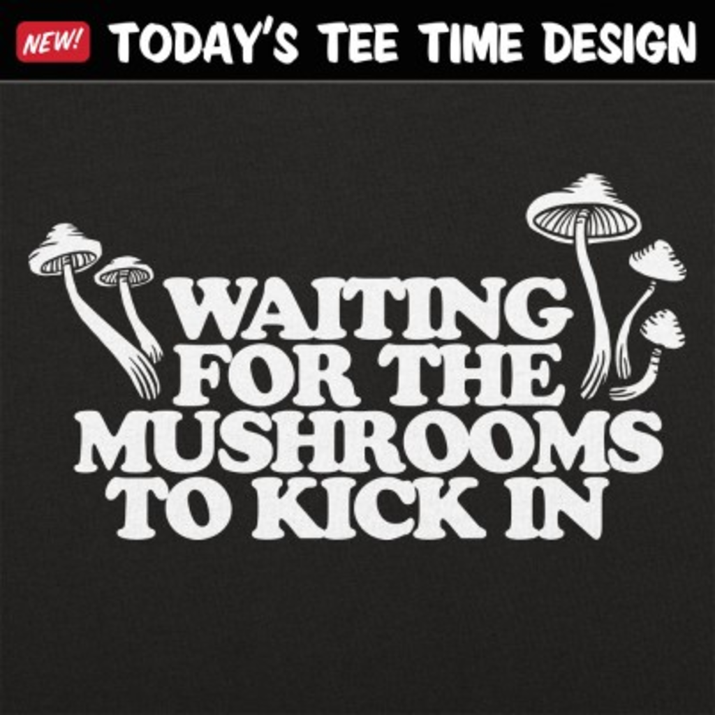 6 Dollar Shirts: Waiting For Mushrooms