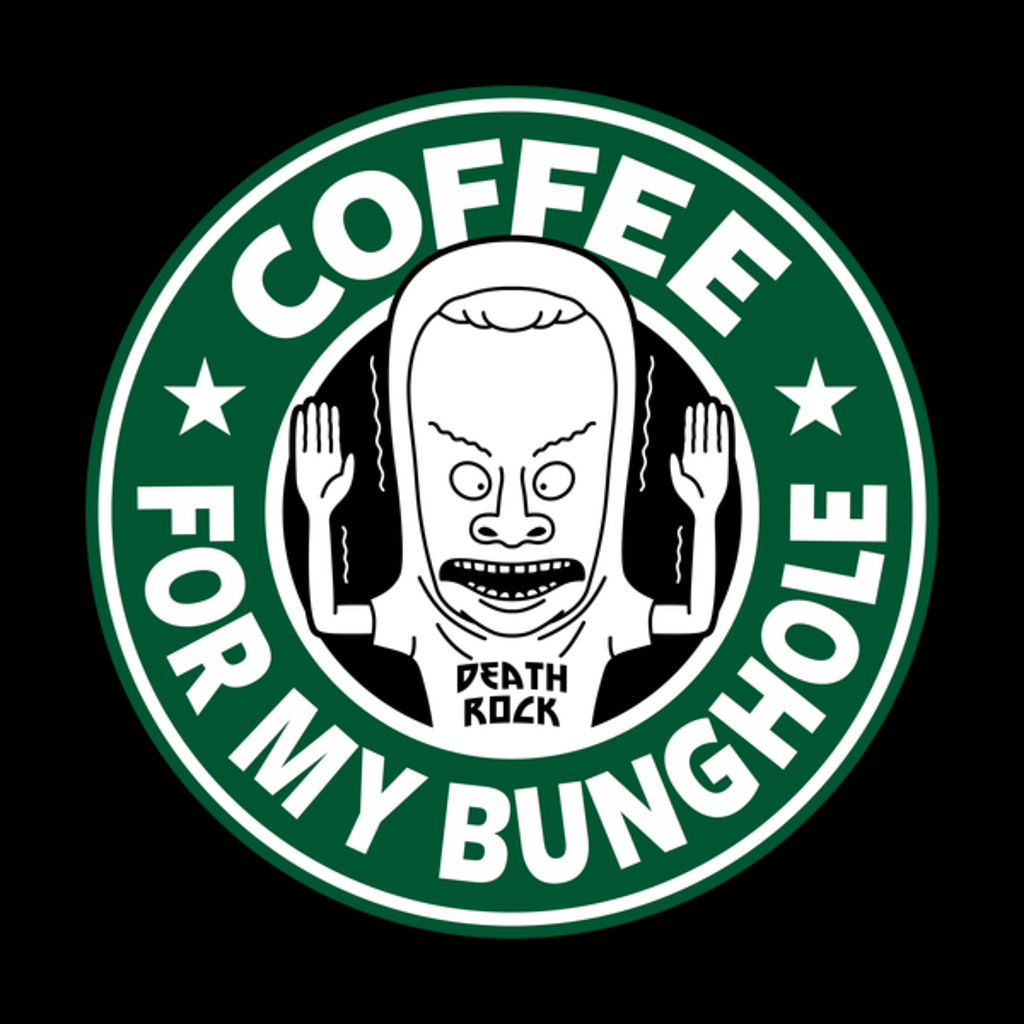 NeatoShop: Coffee for my bunghole