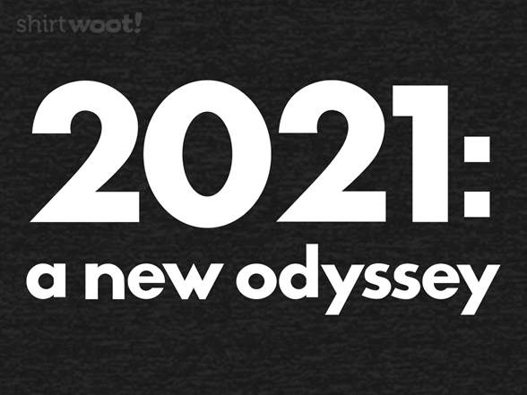 Woot!: 2021: a new odyssey
