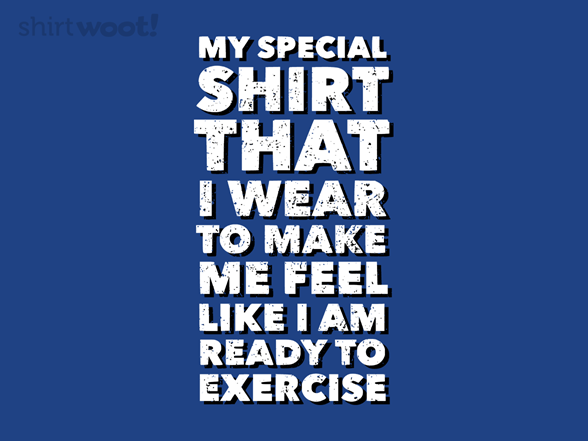 Woot!: Special Exercise Shirt