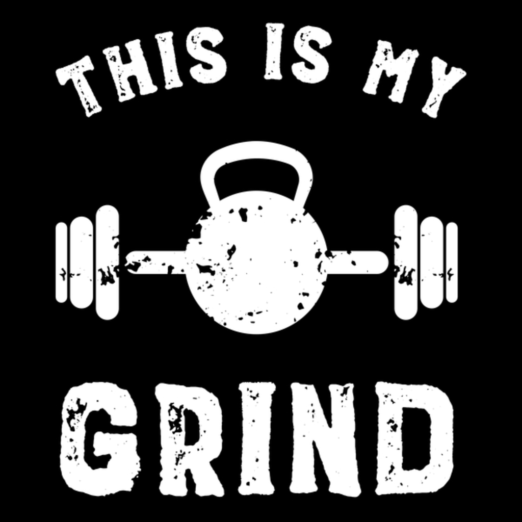 NeatoShop: This Is My Grind Vintage Workout