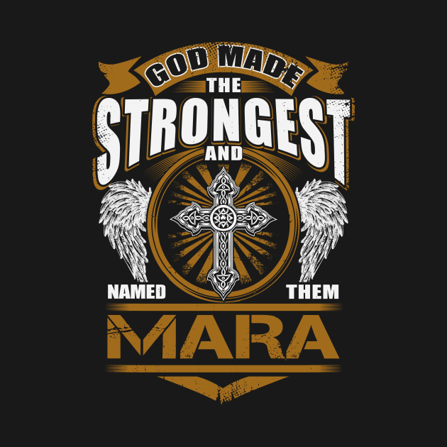TeePublic: Mara Name T Shirt - God Found Strongest And Named Them Mara Dragon Gift Item