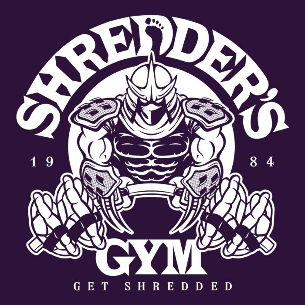 Once Upon a Tee: Shredder's Gym