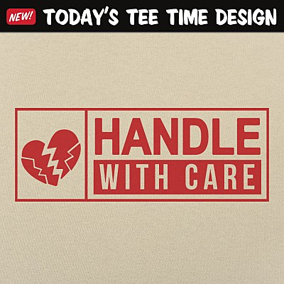 6 Dollar Shirts: Handle With Care