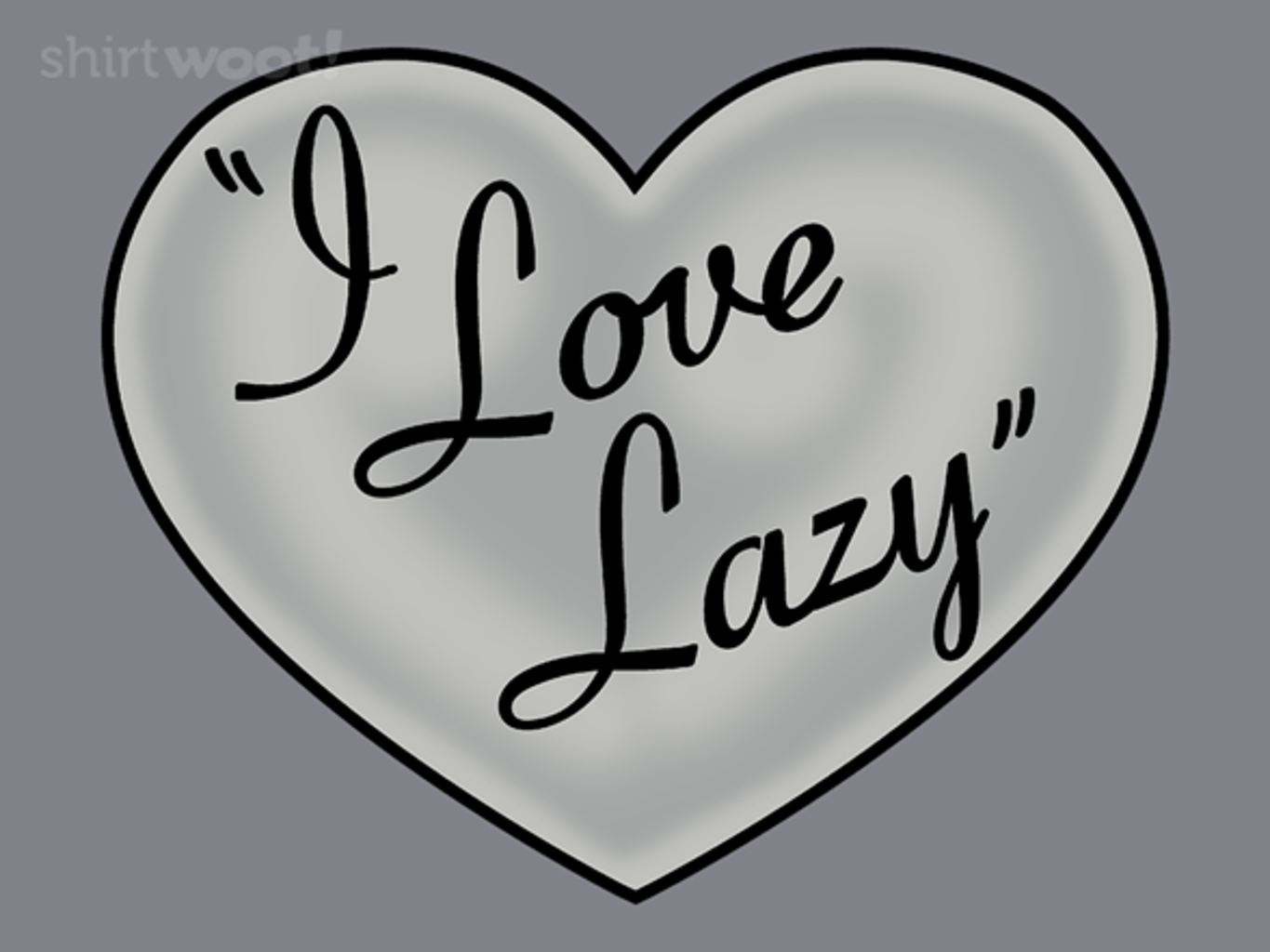 Woot!: I Love Lazy