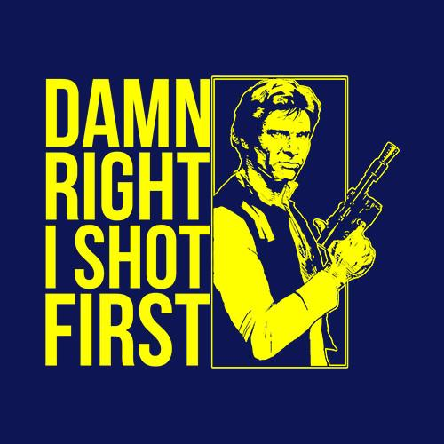 Five Finger Tees: Damn Right I Shot First T-Shirt