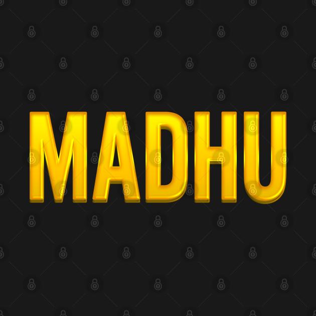 TeePublic: Madhu Name