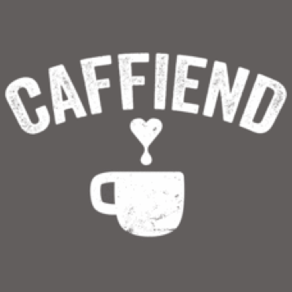 Textual Tees: Caffiend