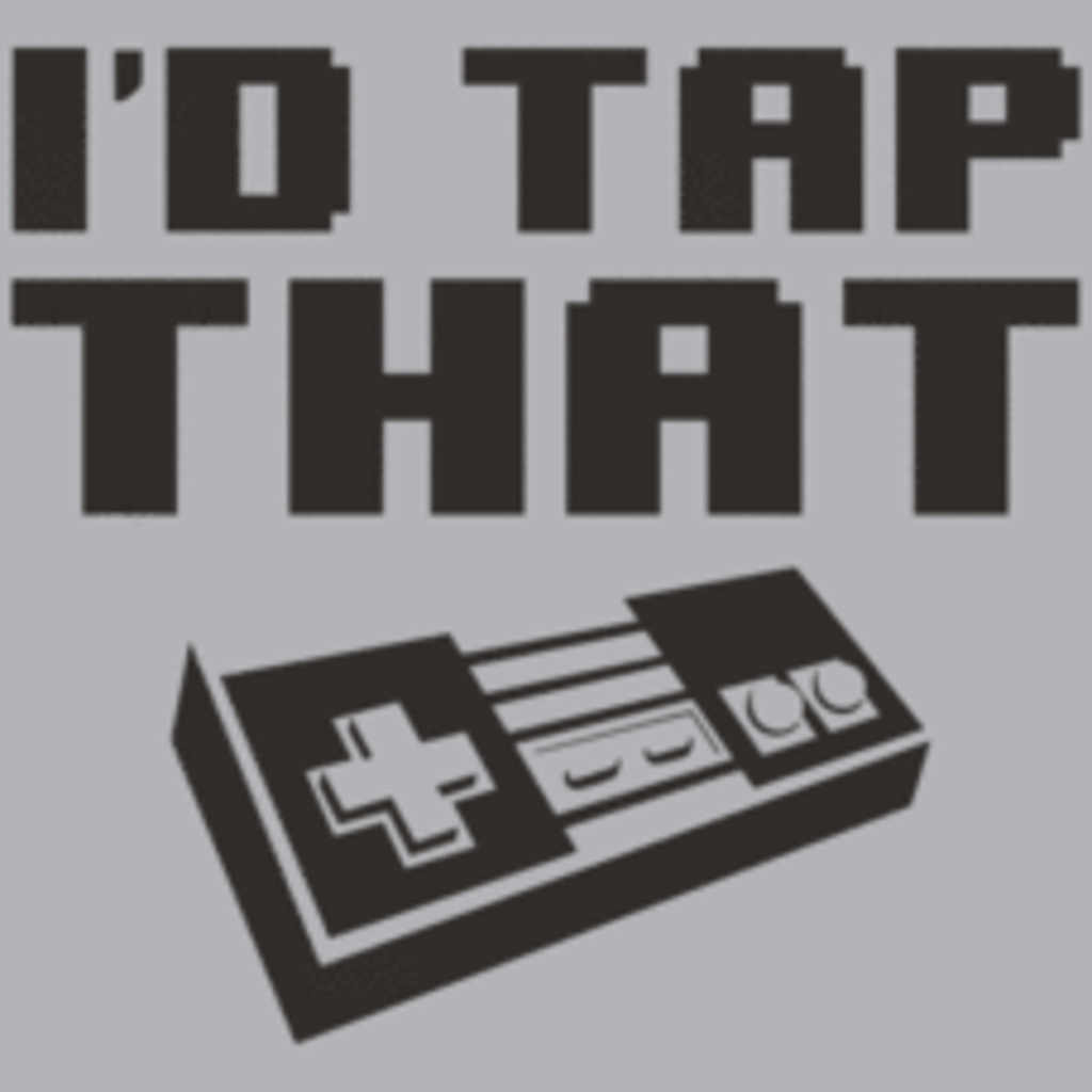Textual Tees: Id Tap That NES T-Shirt