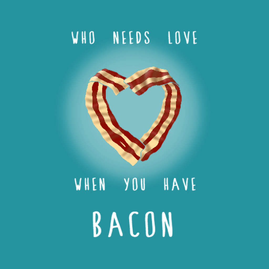 NeatoShop: Bacon Love