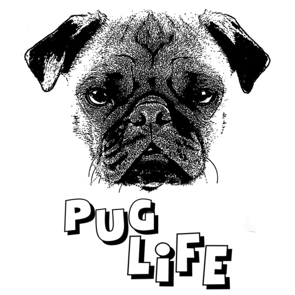 NeatoShop: Pug Life Dog funny