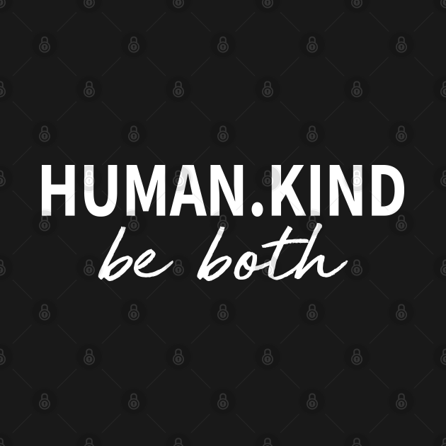 TeePublic: Human Kind Be Both