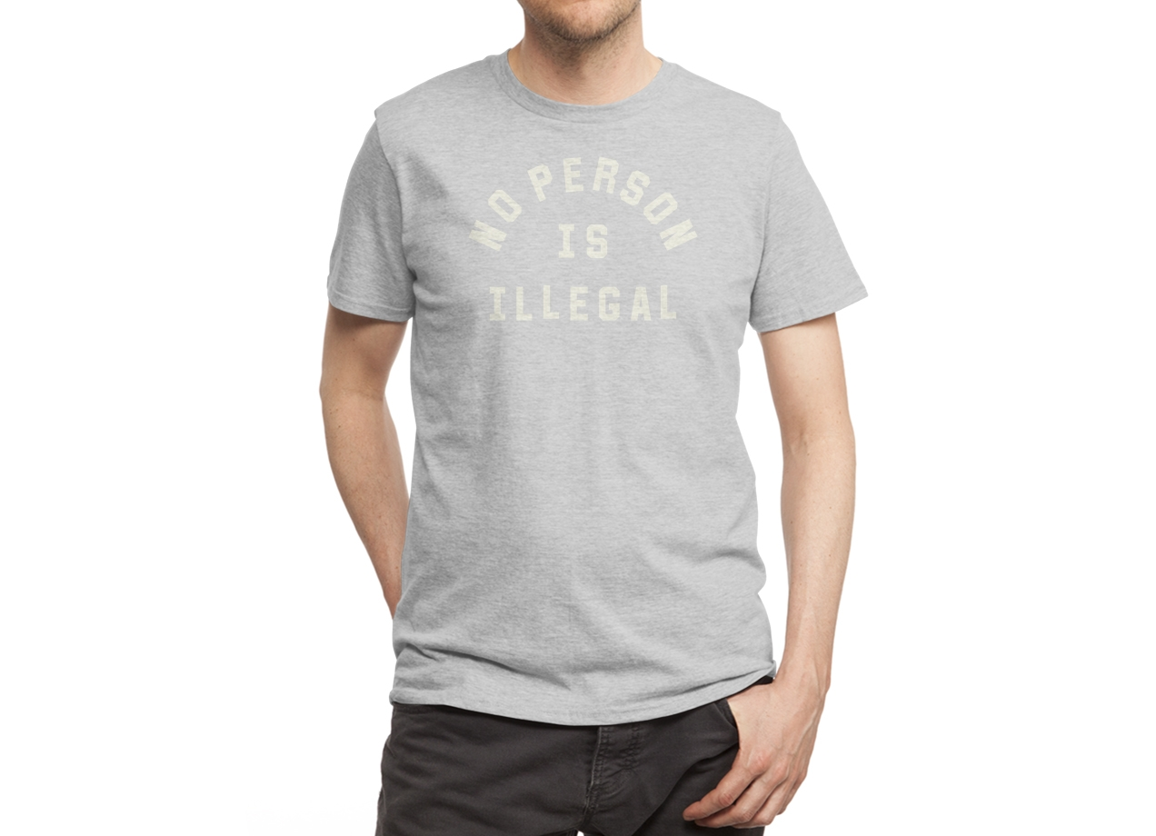 Threadless: No Person Is Illegal