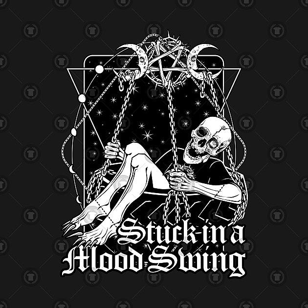 TeePublic: Stuck in a Mood Swing