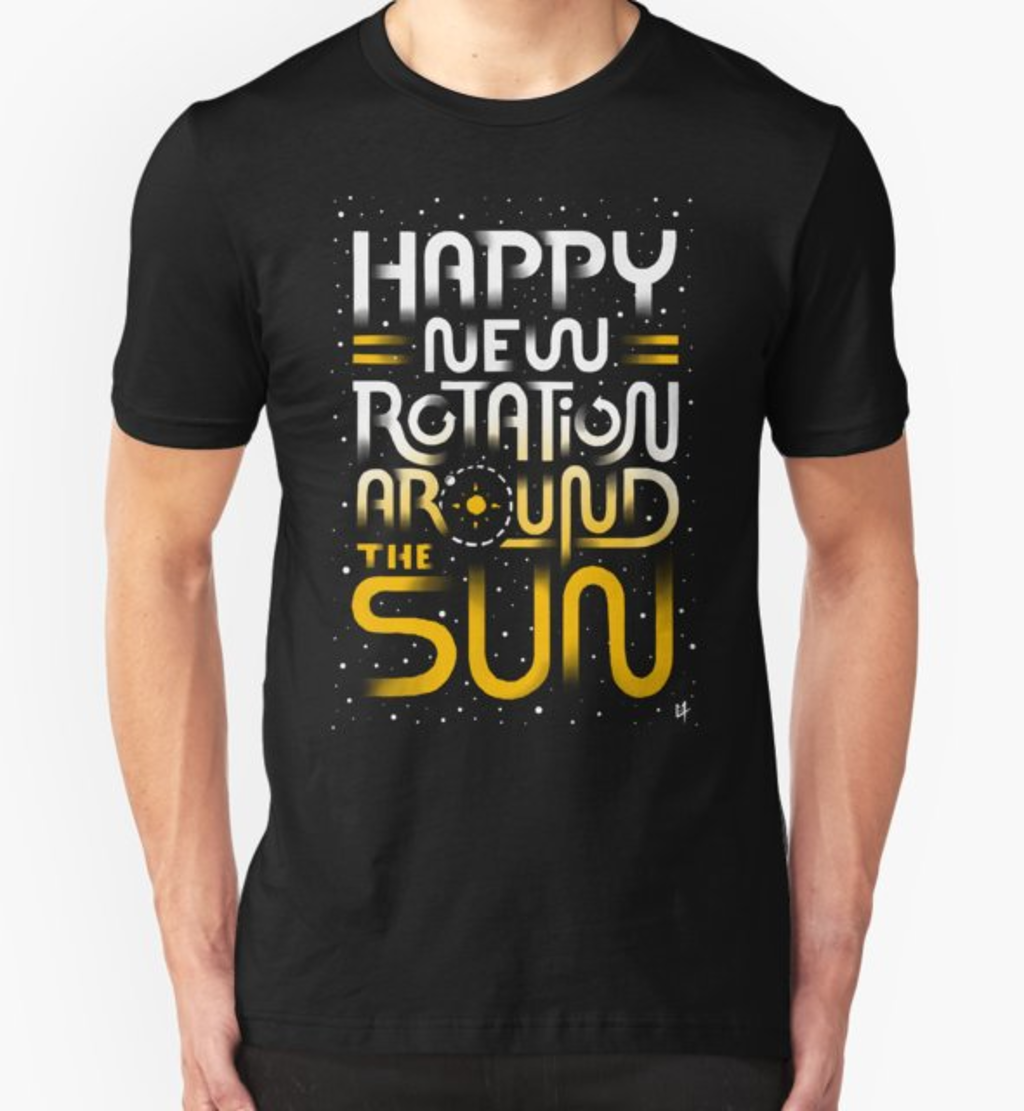 RedBubble: Happy New Rotation Around The Sun