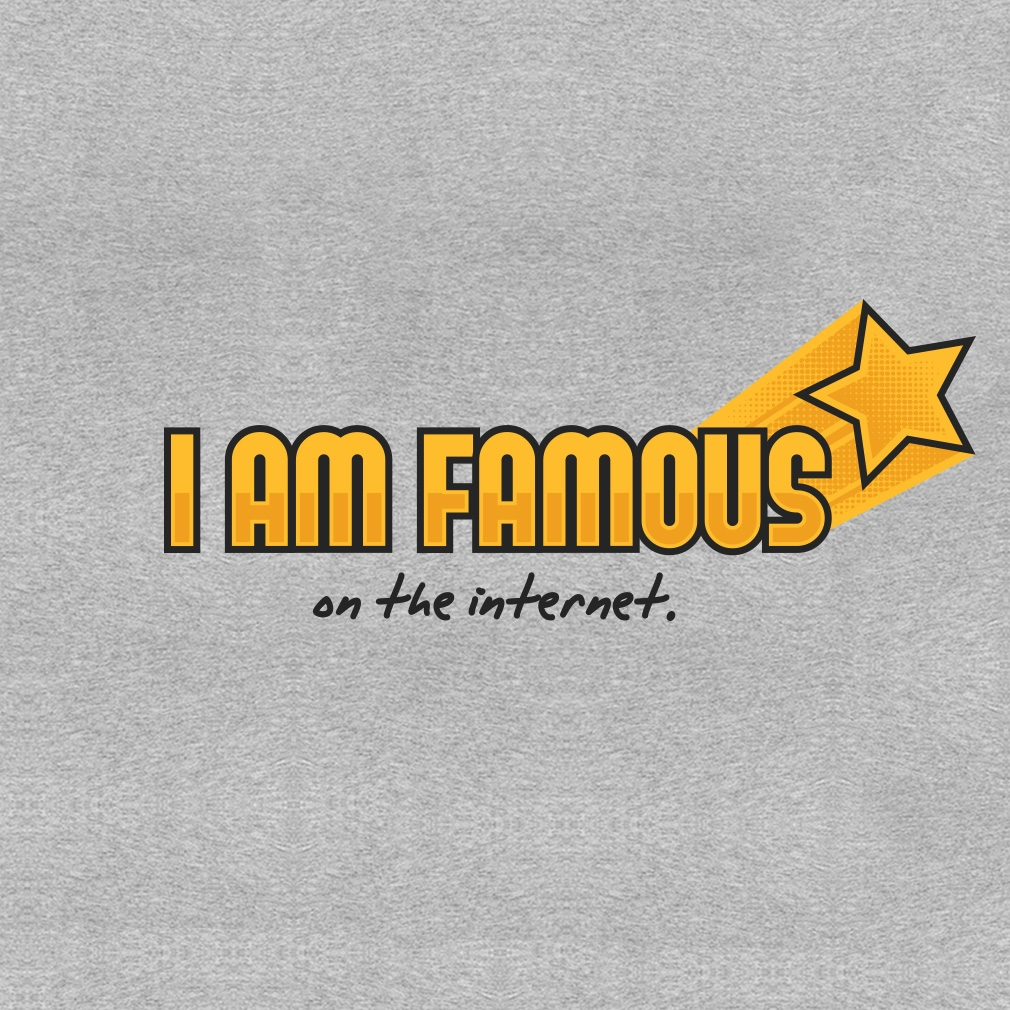 TeeTournament: I am Famous (on the internet)