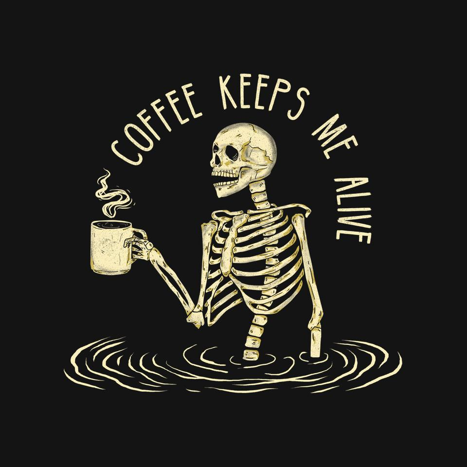TeeFury: Coffee Keeps Me Alive