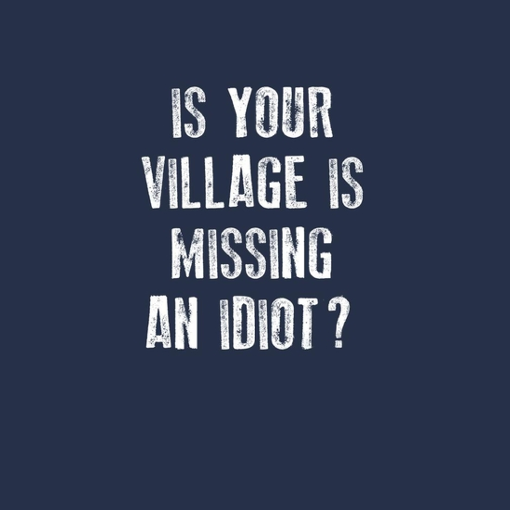 BustedTees: Village Idiot