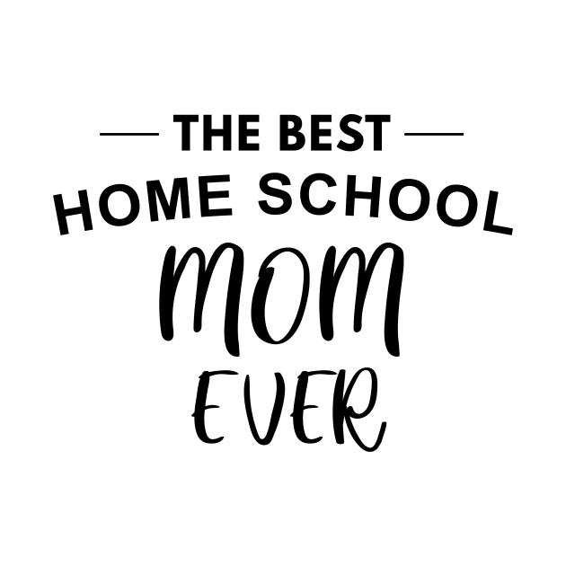 TeePublic: The Best Homr School Mom Ever