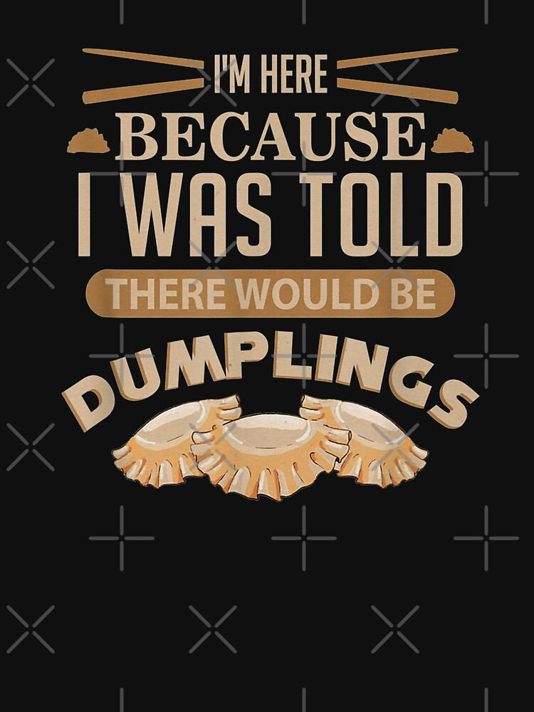 RedBubble: Funny Chinese Food I Love Dumplings Foodie