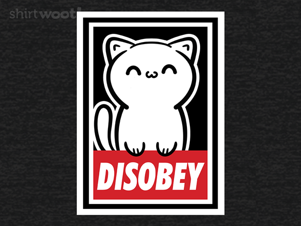 Woot!: Disobey