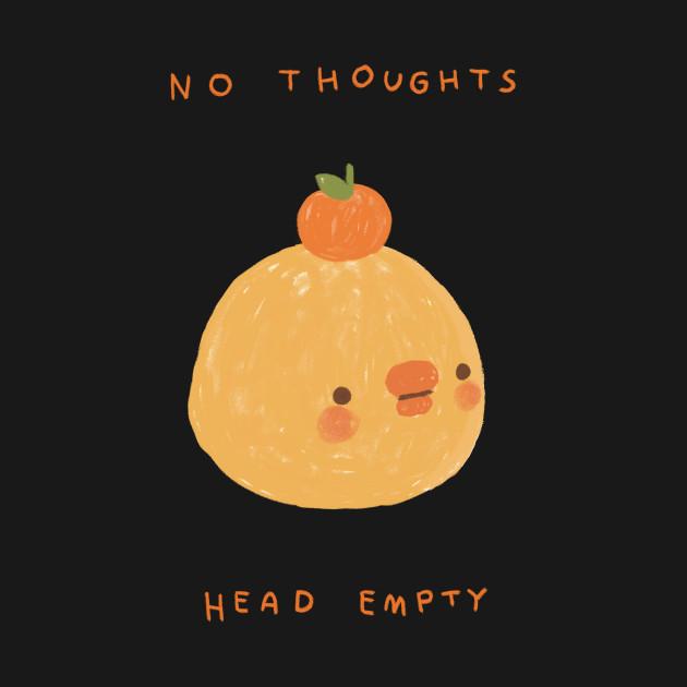 TeePublic: no thoughts head empty
