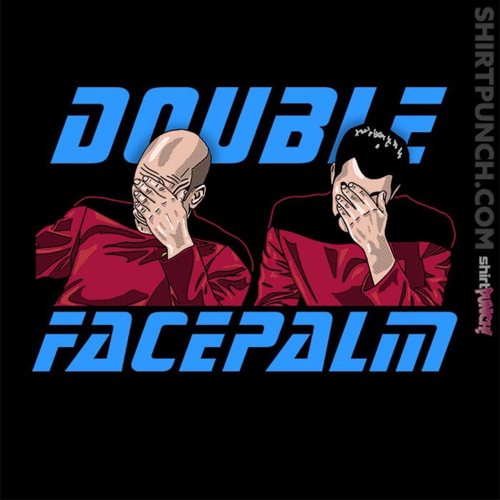 ShirtPunch: Double Facepalm