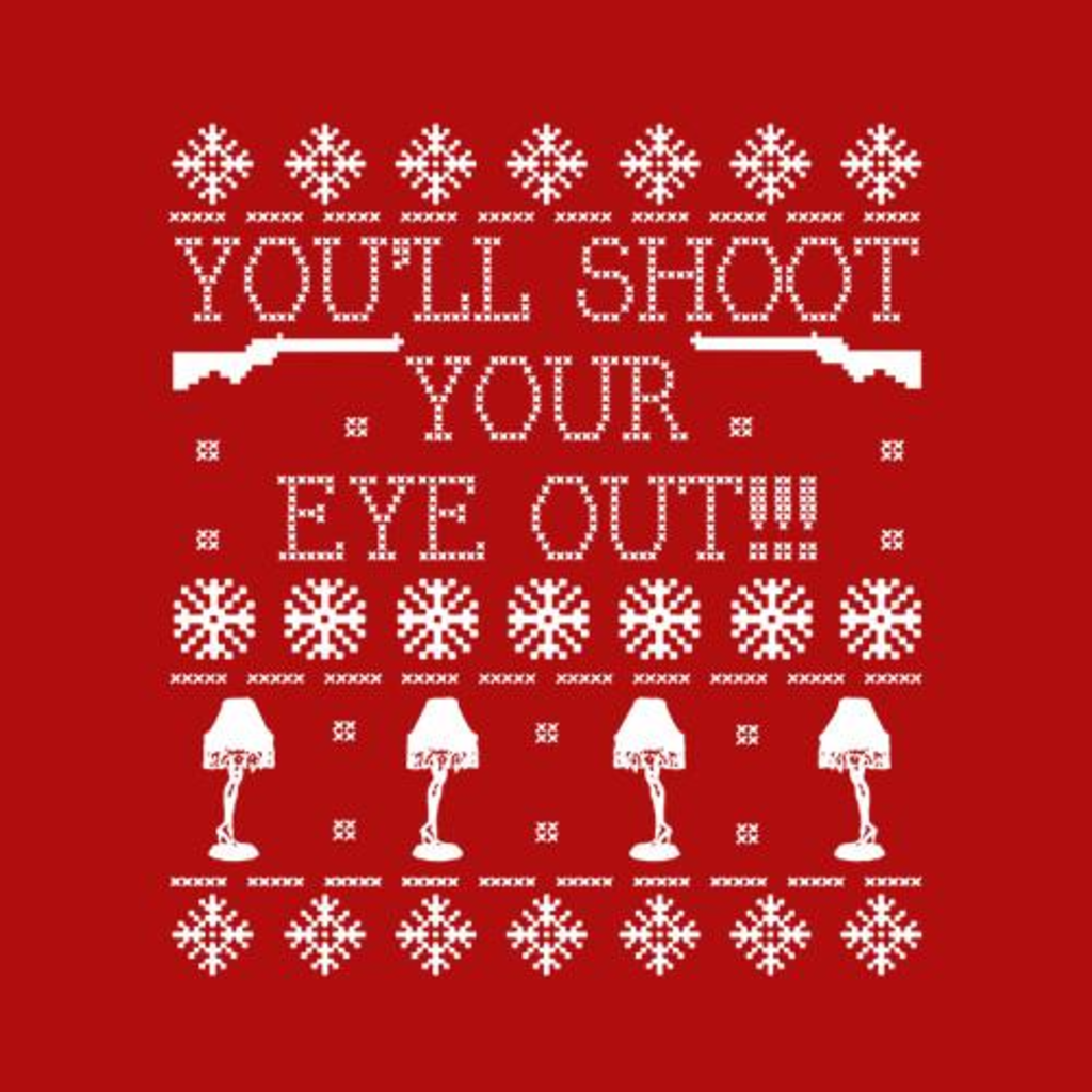 Five Finger Tees: You'll Shoot Your Eye Out Ugly Christmas Sweater T-Shirt